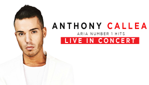 Anthony Callea 'Aria #1 Hits In Concert'