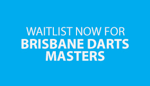 2019 Brisbane Darts Masters: Waitlist