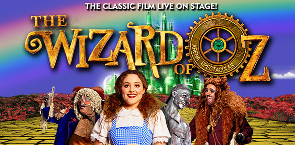 The Wizard Of Oz - Arena Spectacular