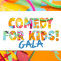 Comedy For Kids Gala