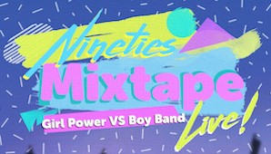 90s MIXTAPE - Girl Power Vs Boy Bands